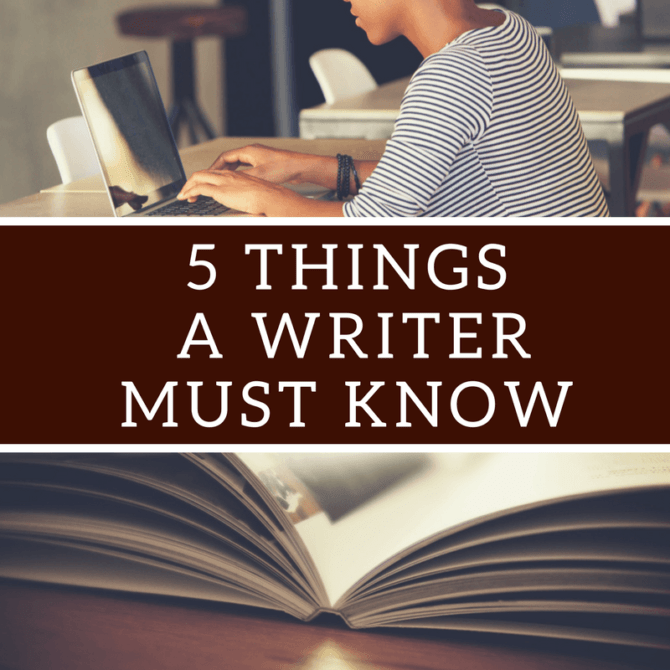 5 Things A Writer Must Know