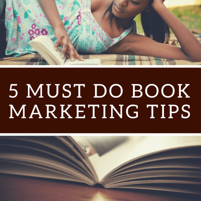 5 Must Do Book Marketing Tips