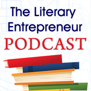 The Literary Entrepreneur Podcast – Let's Talk about Book Marketing