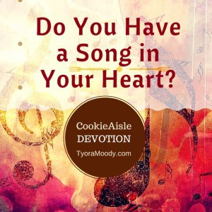 CoookieAisle Devo - Do You Have a Song in Your Heart?