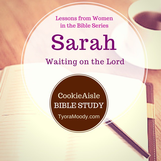 Women in the Bible | Sarah, Waiting on the Lord