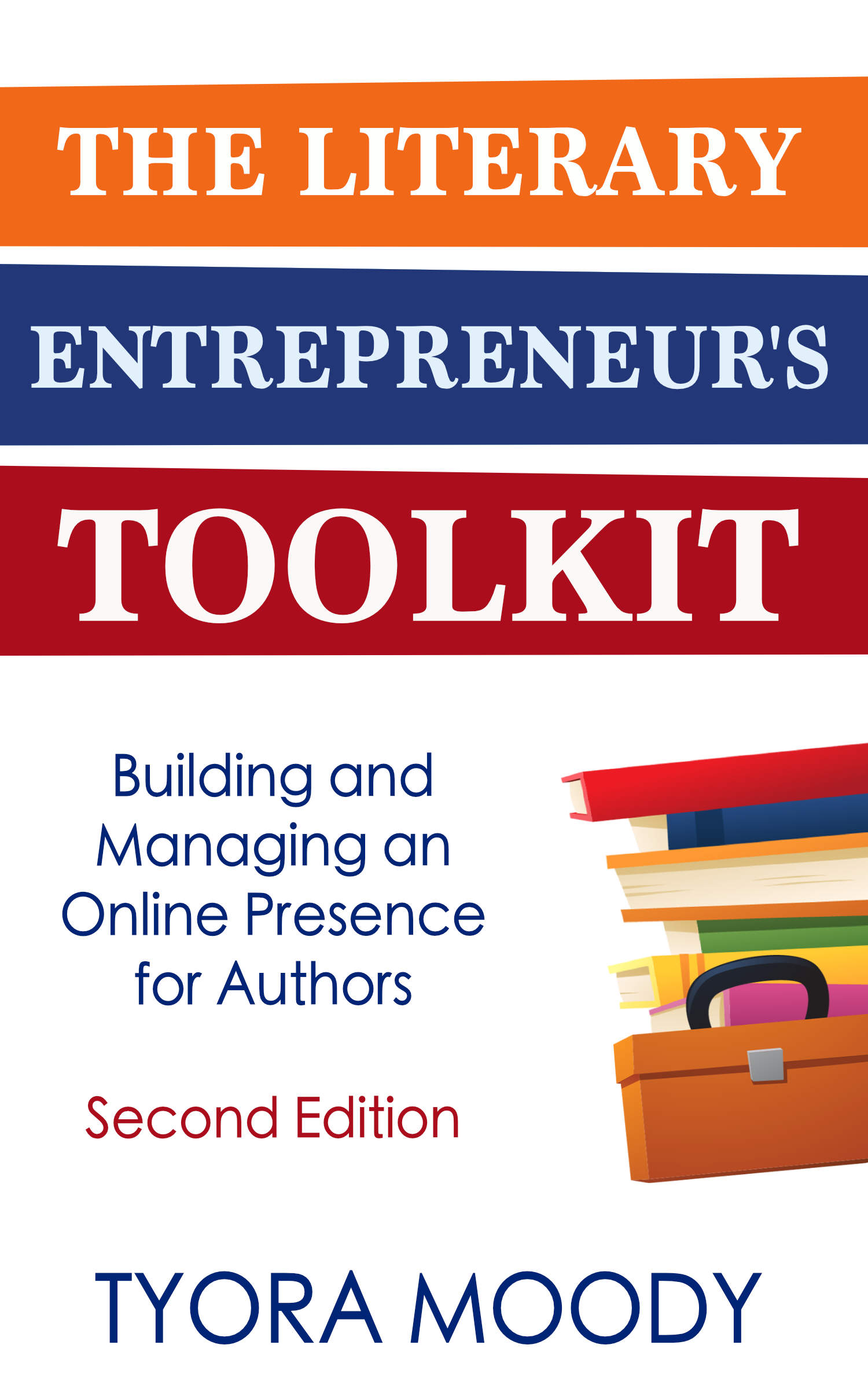 The Literary Entrepreneur's Toolkit - 2nd Edition