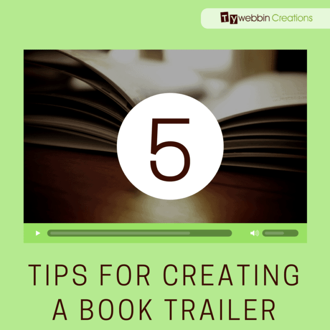 5 Tips for Creating a Book Trailer | Tywebbin Creations