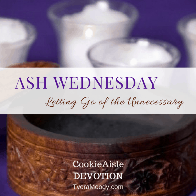 Ash Wednesday: Letting Go of the Unnecessary